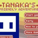 Tanaka's Friendly Adventure!